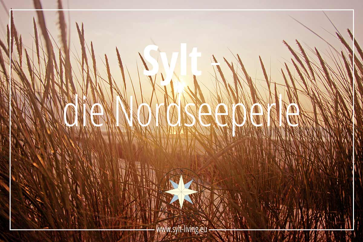 Sylt – Die Nordsee-Insel mit Charisma | Sylt Living - Exklusive ...
